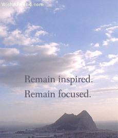 Remain Inspired. Remain Focused.