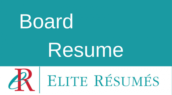 Board Resume | Resumes and Job Coaching for Executives