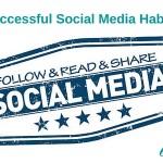 6 Successful Social Media Habits