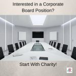 Interested in a Corporate Board Position? Start With Charity!