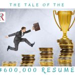 The Tale of the $600,000 Resume