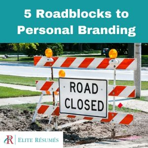 5 Roadblocks to Personal Branding