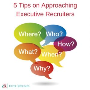 5 Tips on Approaching Executive Recruiters