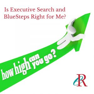 Is Executive Search and BlueSteps Right for Me-