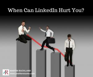 when-can-linkedin-hurt-you