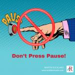 Job Search – Don't Press Pause!