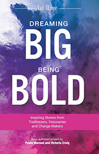 Dreaming Big Being Bold Book