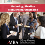 Enduring, Flexible Networking Strategies for Career Enhancement
