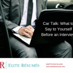 Car Talk: What to Say to Yourself Before an Interview