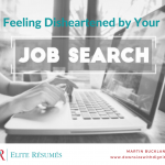 Feeling Disheartened by Your Job Search?