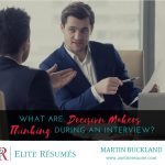 What Are Decision Makers Thinking During an Interview?