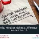 Why Mindset Makes a Difference in a Job Search