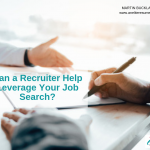 Can a Recruiter Help Leverage Your Job Search?
