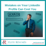 Mistakes on Your LinkedIn Profile Can Cost You