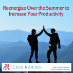 Reenergize Over the Summer to Increase Your Productivity