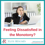 Feeling Dissatisfied in the Monotony