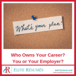 Who Owns Your Career? You or Your Employer?