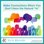 "Make Connections When You Don't Have the Natural ""In"""