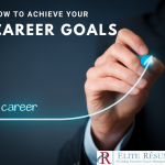 How to Achieve Your Career Goals