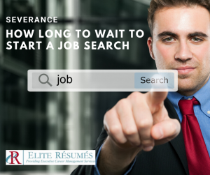 Severance...How Long to Wait to Start a Job Search