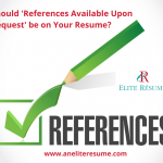 Should 'References Available Upon Request' be on Your Resume?