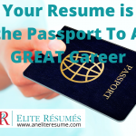 Your Resume is the Passport To A GREAT Career